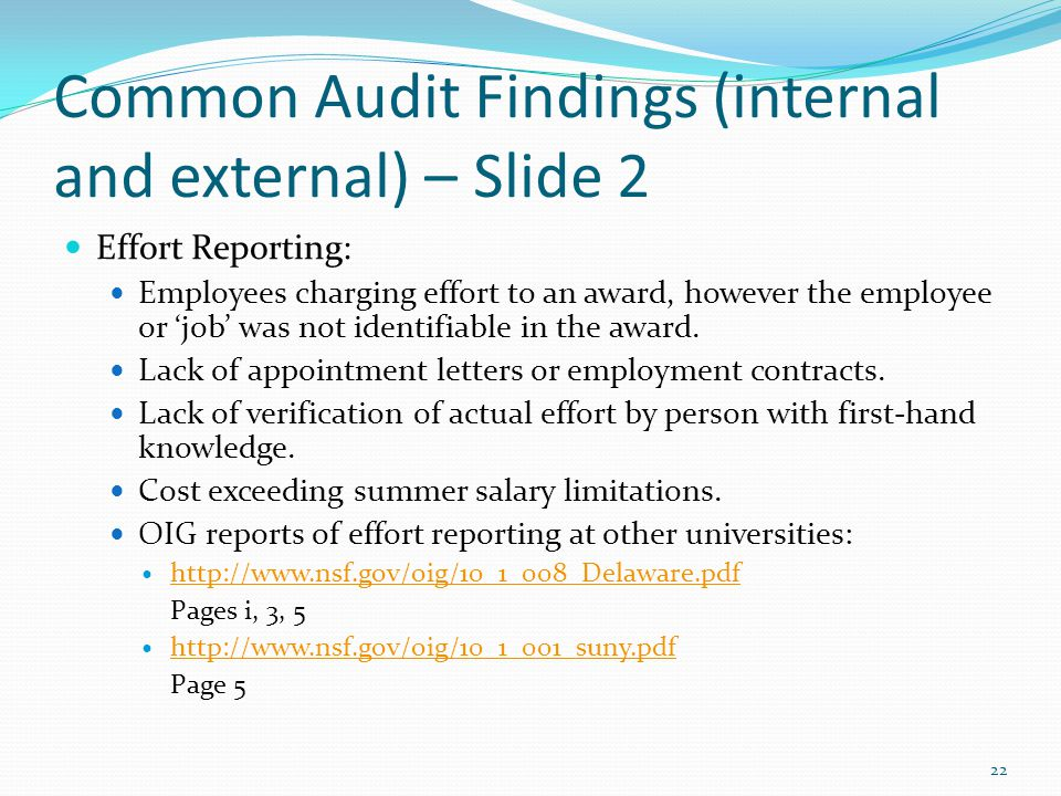 Common Audit Findings (internal and external) – Slide 2 Effort Reporting: Employees charging effort to an award, however the employee or 'job' was not identifiable in the award.