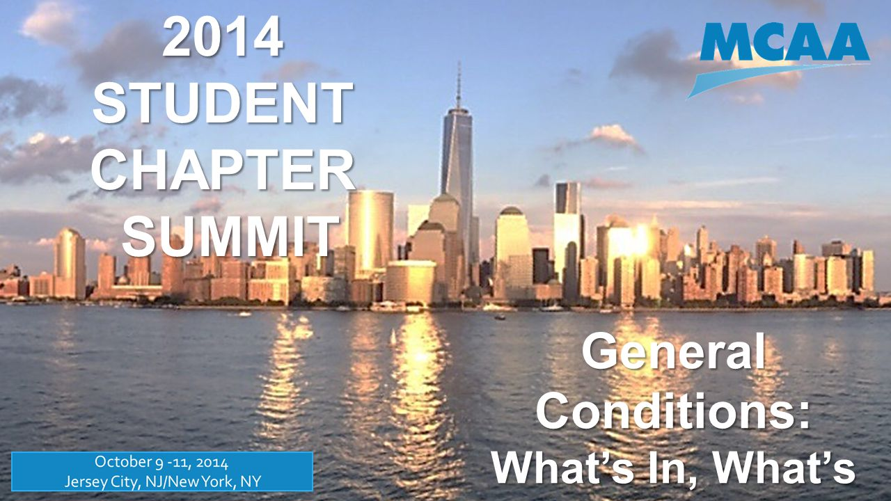 2014 STUDENT CHAPTER SUMMIT SUMMIT General Conditions: What's In, What's Out and How Much?