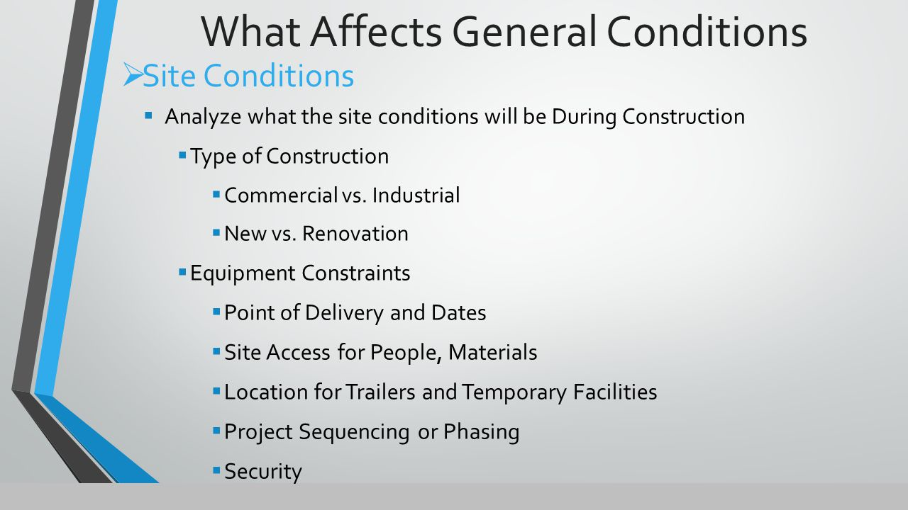  Analyze what the site conditions will be During Construction  Type of Construction  Commercial vs.