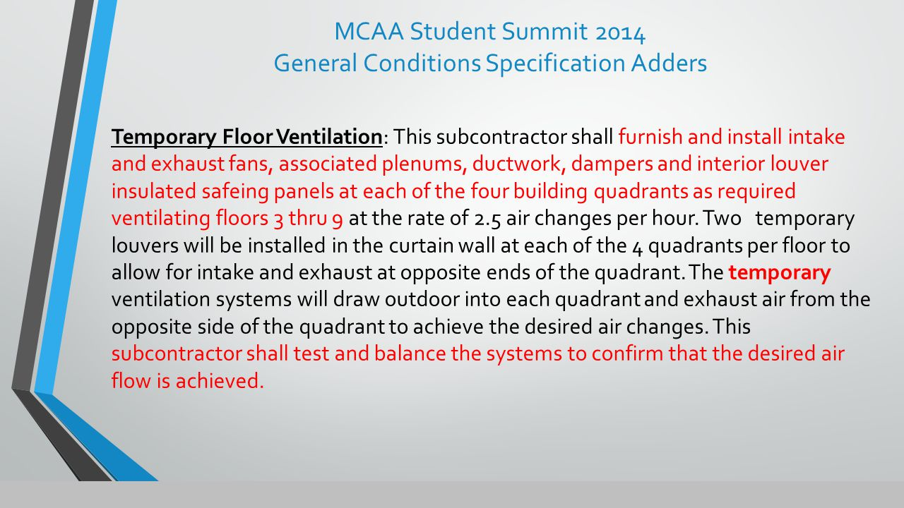 Temporary Floor Ventilation: This subcontractor shall furnish and install intake and exhaust fans, associated plenums, ductwork, dampers and interior