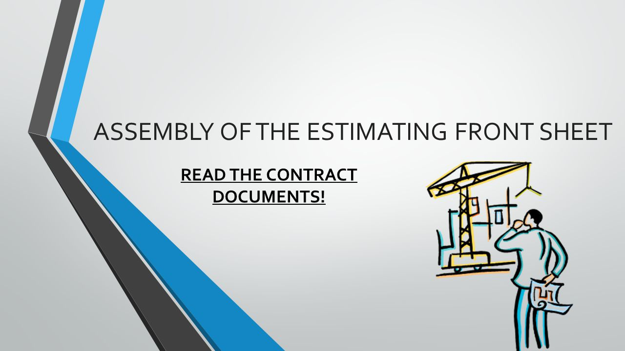 Assembly of the Estimate Front Sheet  Components of Front Sheet (Assembly) 5 major Components