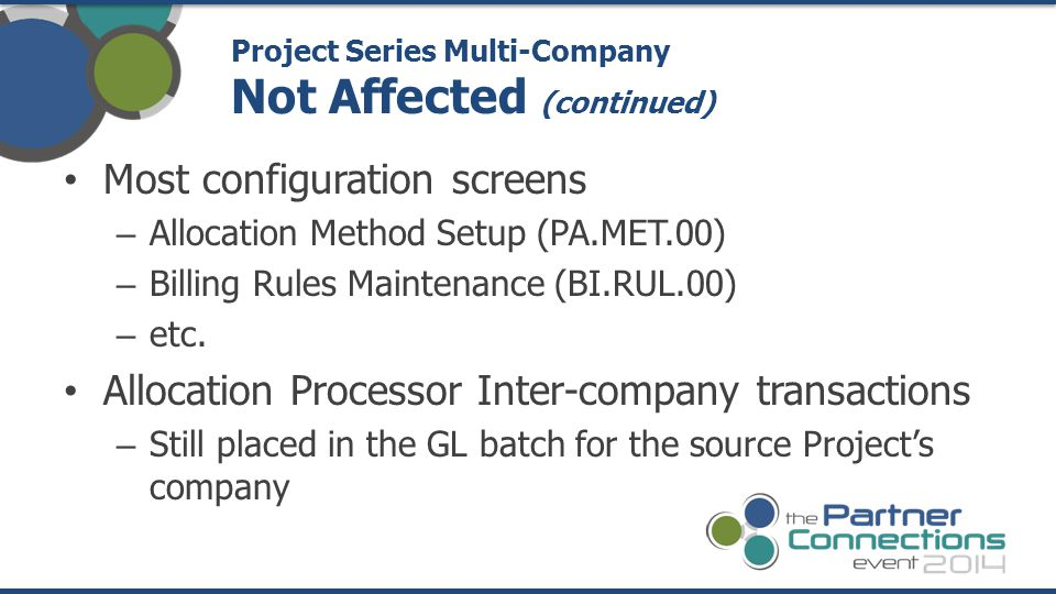 Most configuration screens – Allocation Method Setup (PA.MET.00) – Billing Rules Maintenance (BI.RUL.00) – etc. Allocation Processor Inter-company tra