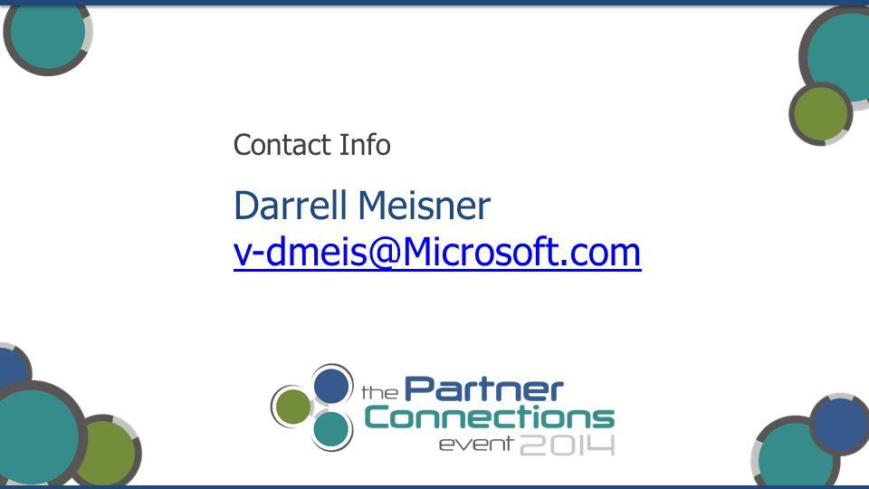Contact Info Darrell Meisner v-dmeis@Microsoft.com v-dmeis@Microsoft.com