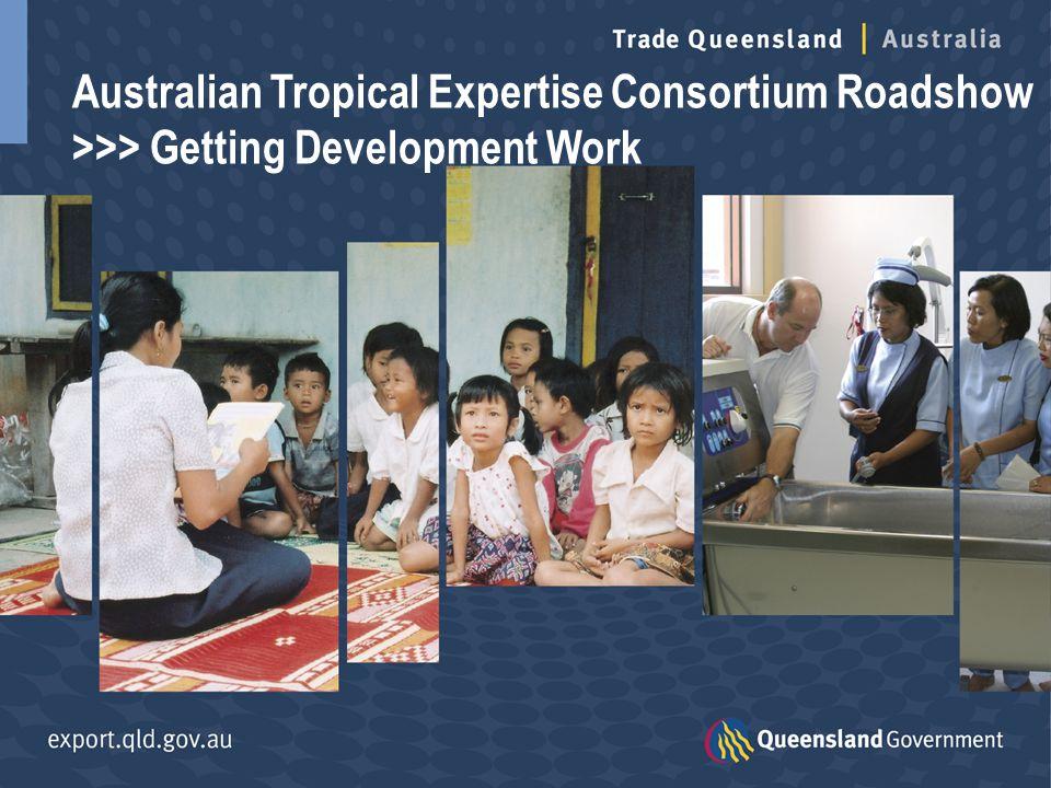 Australian Tropical Expertise Consortium Roadshow >>> Getting Development Work