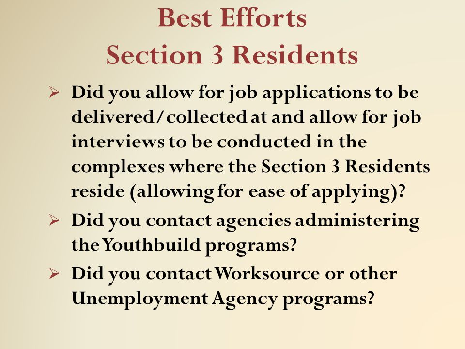 Best Efforts Section 3 Residents  Did you allow for job applications to be delivered/collected at and allow for job interviews to be conducted in the