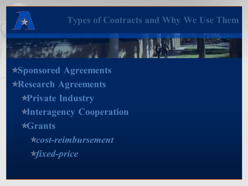 Types of Contracts and Why We Use Them  Cooperative Agreement  Subaward or Subcontract  Purchase Order  Consulting Agreement  Subcontract