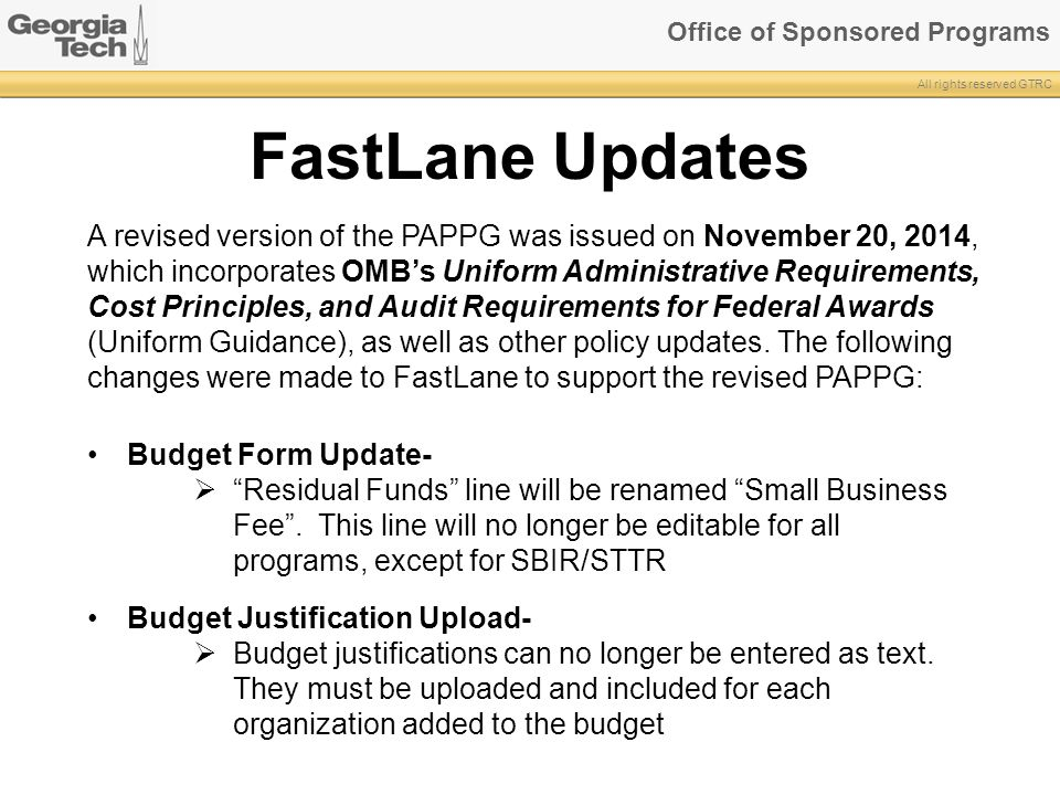 Office of Sponsored Programs All rights reserved GTRC FastLane Updates A revised version of the PAPPG was issued on November 20, 2014, which incorpora