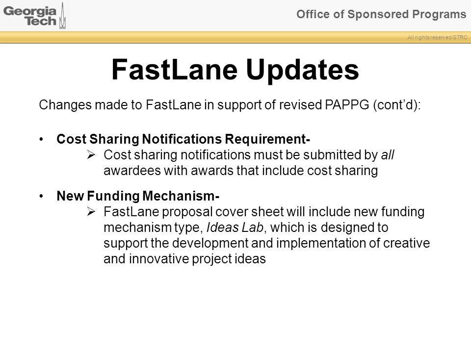 Office of Sponsored Programs All rights reserved GTRC FastLane Updates Changes made to FastLane in support of revised PAPPG (cont'd): Cost Sharing Not