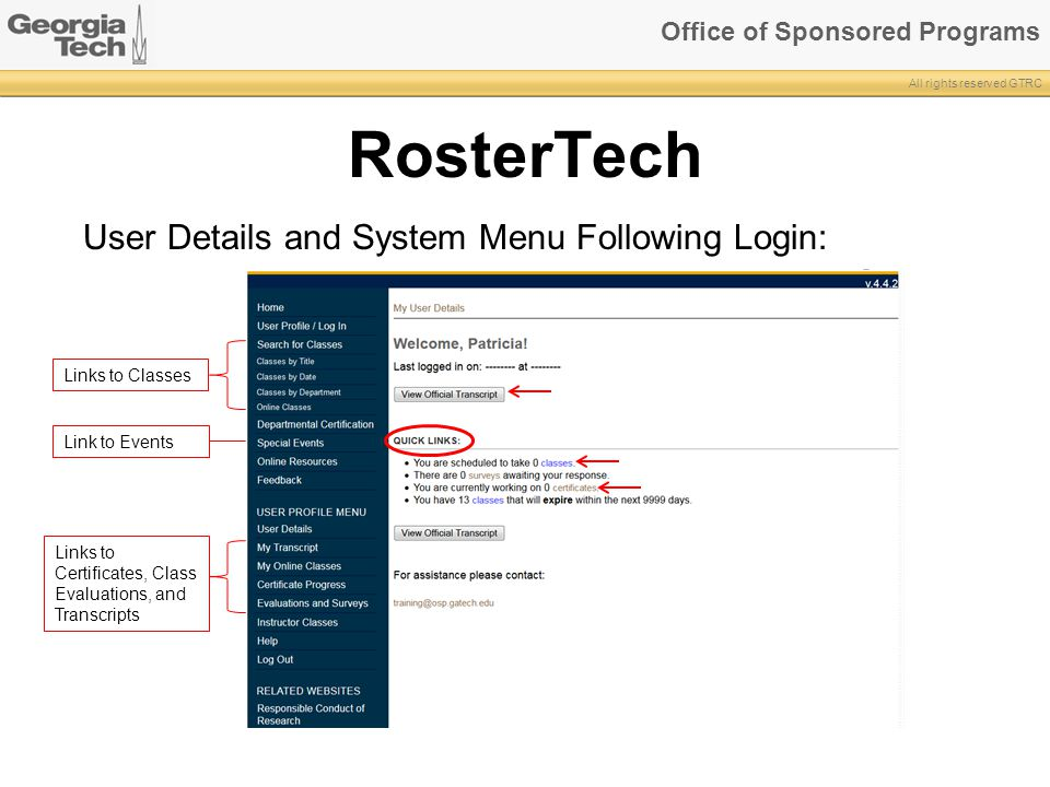 Office of Sponsored Programs All rights reserved GTRC RosterTech User Details and System Menu Following Login: Links to Classes Links to Certificates,