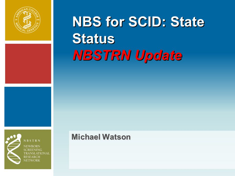 NBSTRN Funding Streams  NICHD subcontract to New York State primarily funds per baby costs of screening to:  New York (79,511)  California (~200,000)  Louisiana via Wisconsin (16,683)  Puerto Rico via Massachusetts (~16,000)  NBSTRN Coordinating Center supports  meetings of experts  coordination of NBSTRN resources needed in project