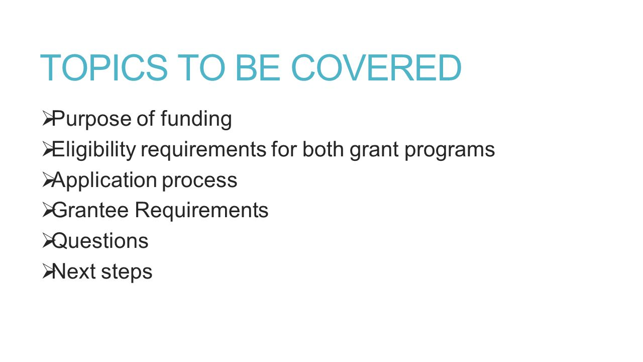 Purpose of Funding—VTF and VAG Both grant programs are designed to: Assist Colorado Veterans in Need Funds must be used to serve Colorado veterans with a Release or Discharge from Active Duty that is other than Dishonorable