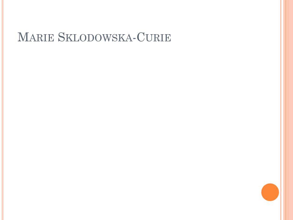 M ARIE S KLODOWSKA -C URIE