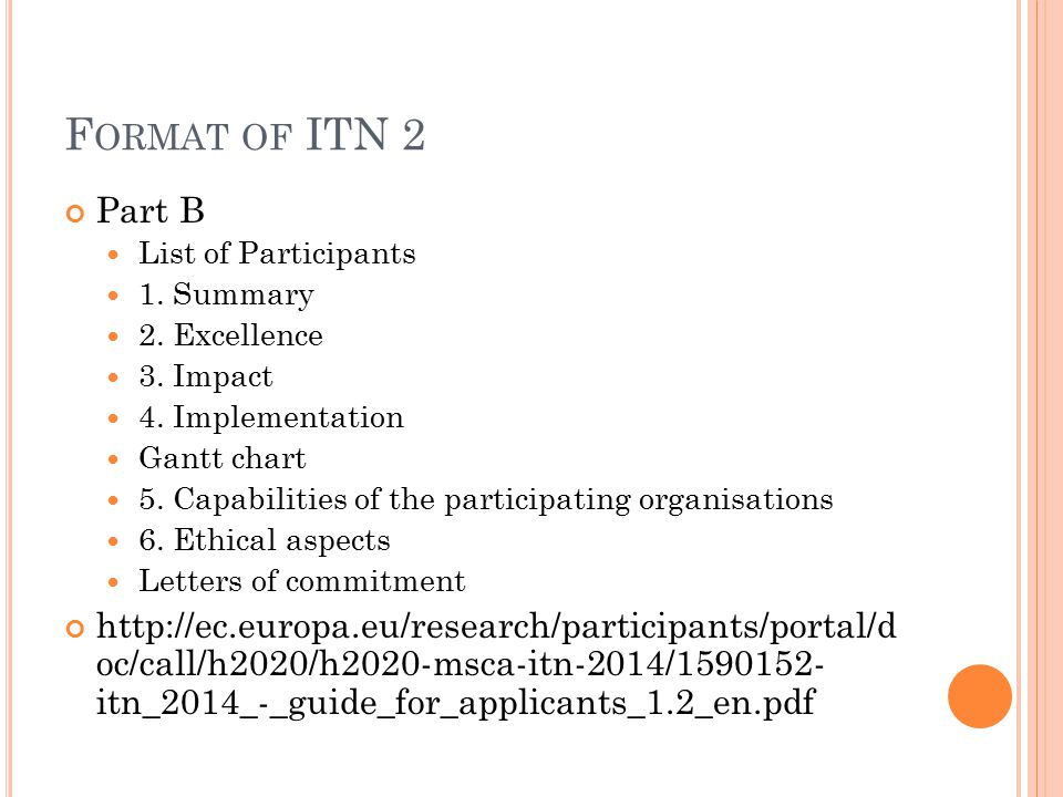 F ORMAT OF ITN 2 Part B List of Participants 1. Summary 2.