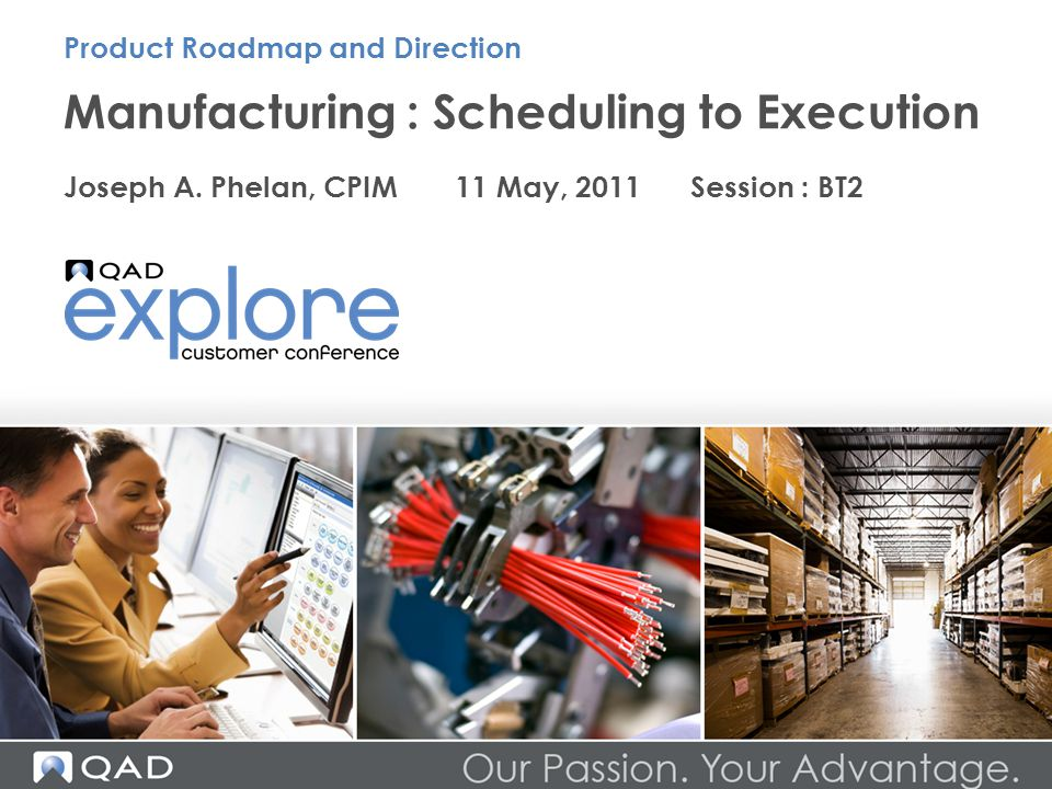 Manufacturing : Scheduling to Execution Joseph A.