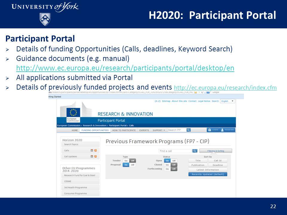 H2020: Participant Portal 22 Participant Portal  Details of funding Opportunities (Calls, deadlines, Keyword Search)  Guidance documents (e.g.