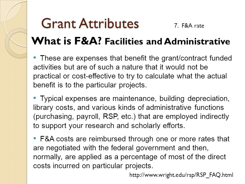 What is F&A? Facilities and Administrative These are expenses that benefit the grant/contract funded activities but are of such a nature that it would
