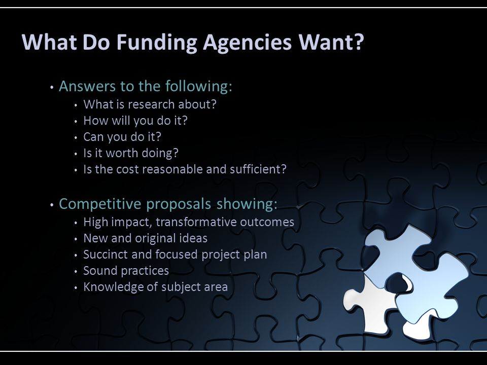 What is the Purpose of a Proposal? 1) To help the funding agency meet their goals 2) To persuade committee of scholars that project shows: Innovation