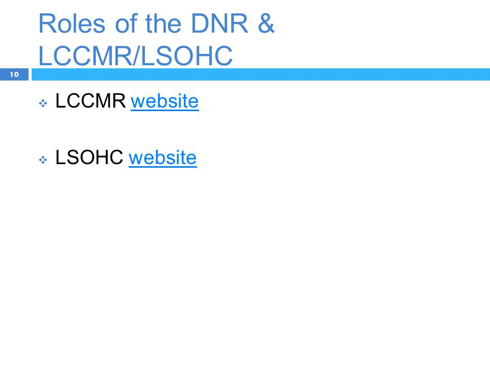 Roles of the DNR & LCCMR/LSOHC 10  LCCMR websitewebsite  LSOHC websitewebsite