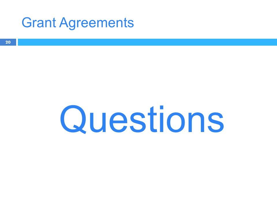 Grant Agreements 20 Questions