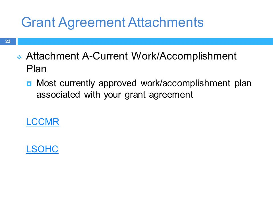 Grant Agreement Attachments  Attachment A-Current Work/Accomplishment Plan  Most currently approved work/accomplishment plan associated with your grant agreement LCCMR LSOHC 23