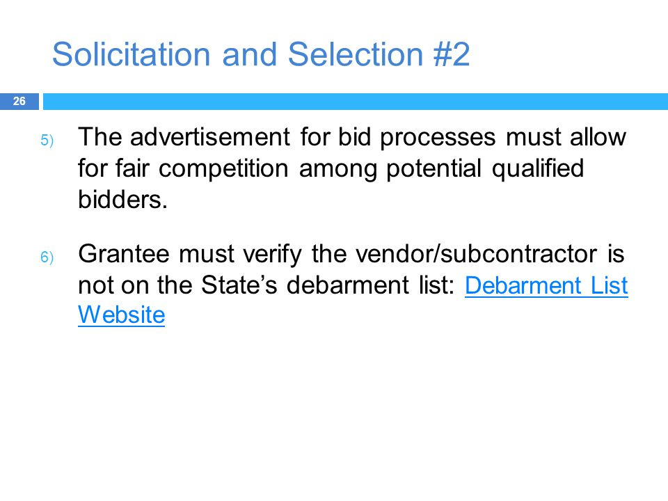 Solicitation and Selection #2 5) The advertisement for bid processes must allow for fair competition among potential qualified bidders.