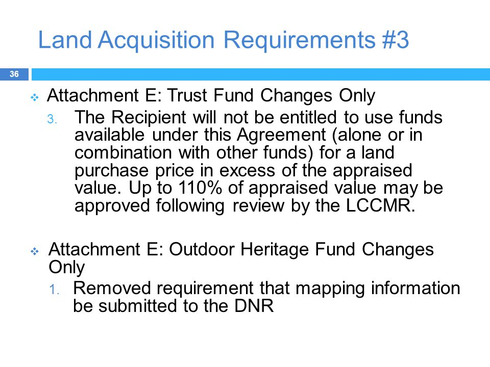 Land Acquisition Requirements #3  Attachment E: Trust Fund Changes Only 3.