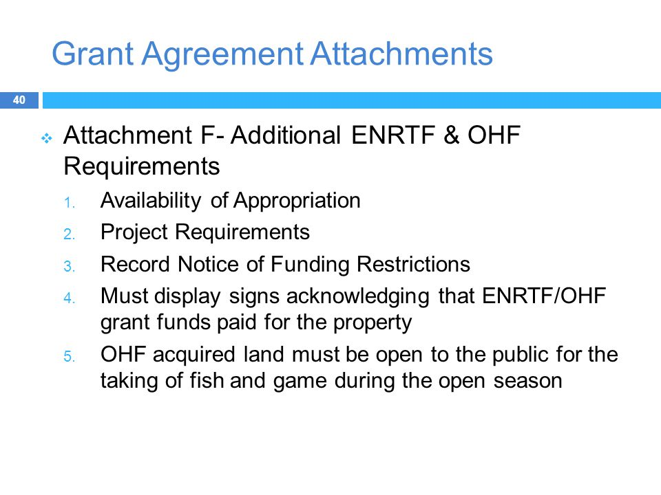 Grant Agreement Attachments  Attachment F- Additional ENRTF & OHF Requirements 1.
