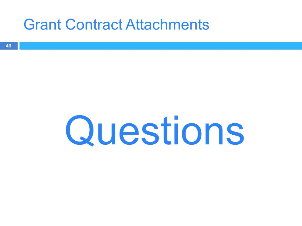Grant Contract Attachments 42 Questions