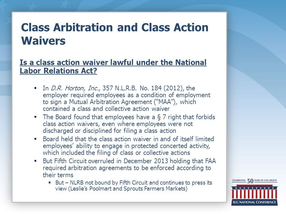 Class Arbitration and Class Action Waivers Is a class action waiver lawful under the National Labor Relations Act.