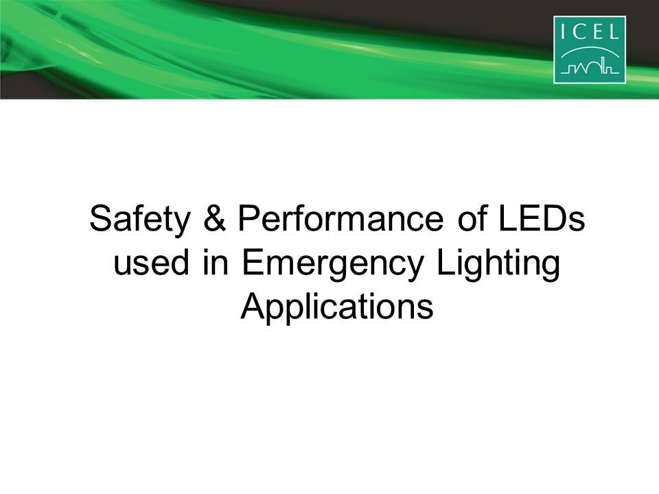 Safety & Performance of LEDs used in Emergency Lighting Applications