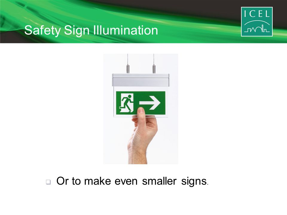Safety Sign Illumination  Or to make even smaller signs.