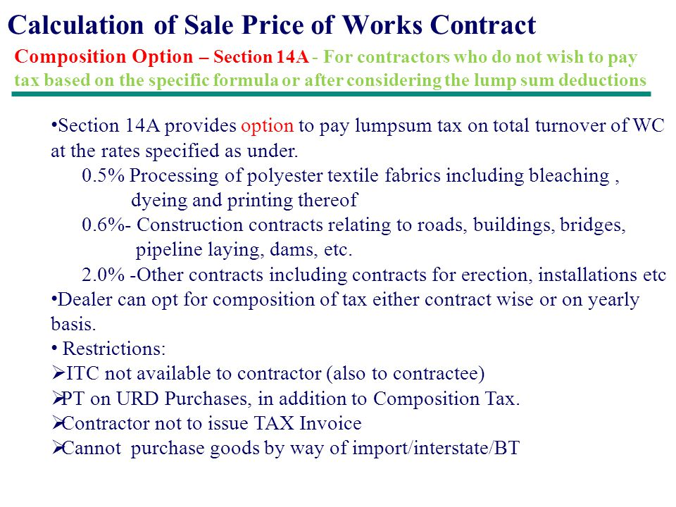 Calculation of Sale Price of Works Contract Composition Option – Section 14A - For contractors who do not wish to pay tax based on the specific formul