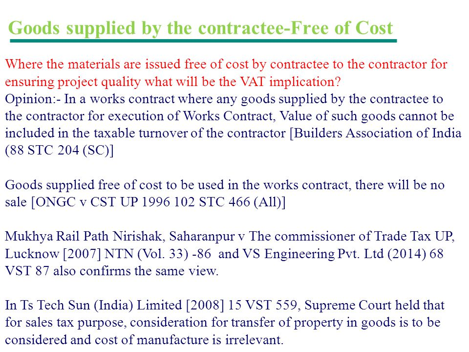 Goods supplied by the contractee-Free of Cost Where the materials are issued free of cost by contractee to the contractor for ensuring project quality