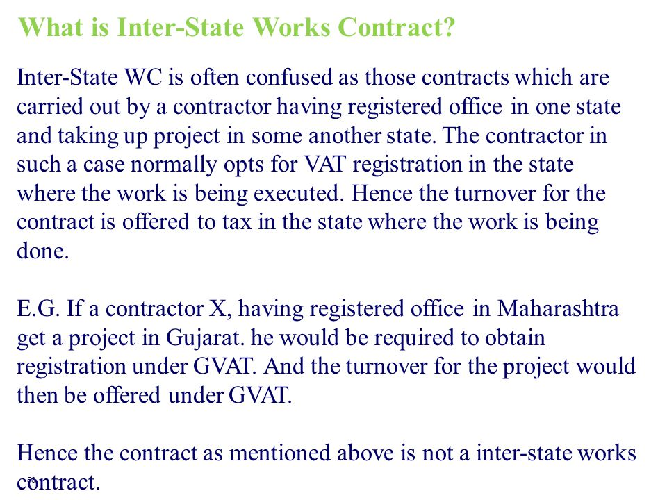 What is Inter-State Works Contract? Inter-State WC is often confused as those contracts which are carried out by a contractor having registered office