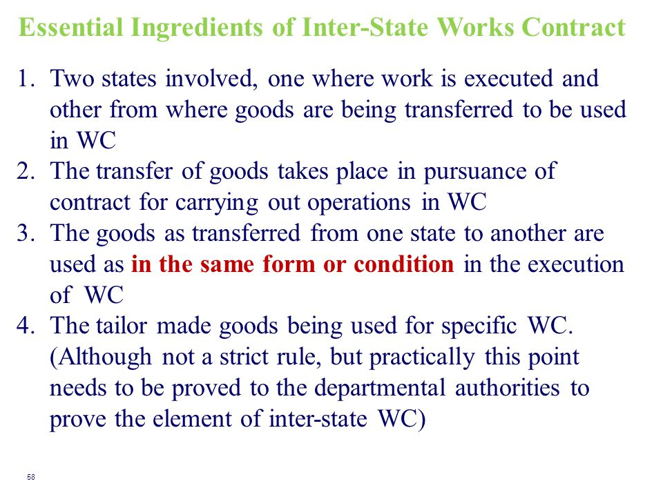 Essential Ingredients of Inter-State Works Contract 1.Two states involved, one where work is executed and other from where goods are being transferred