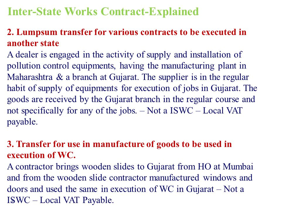 Inter-State Works Contract-Explained 2. Lumpsum transfer for various contracts to be executed in another state A dealer is engaged in the activity of
