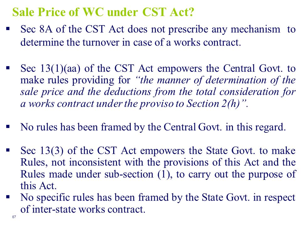 Sale Price of WC under CST Act?  Sec 8A of the CST Act does not prescribe any mechanism to determine the turnover in case of a works contract.  Sec