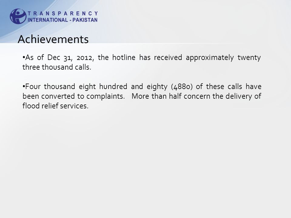 Achievements As of Dec 31, 2012, the hotline has received approximately twenty three thousand calls.