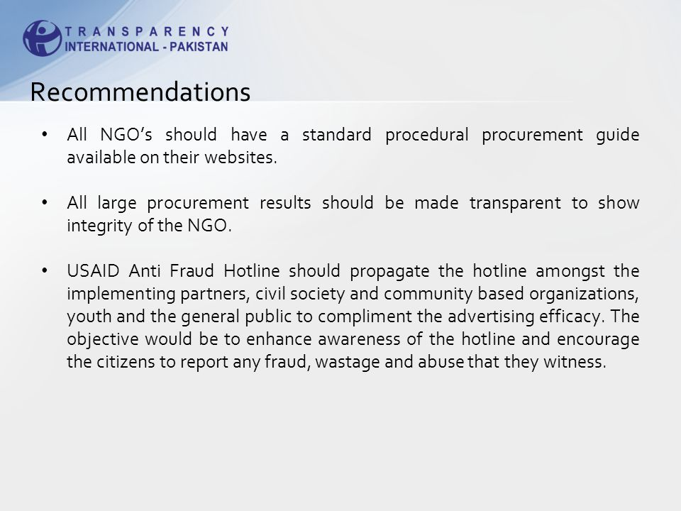 All NGO's should have a standard procedural procurement guide available on their websites.