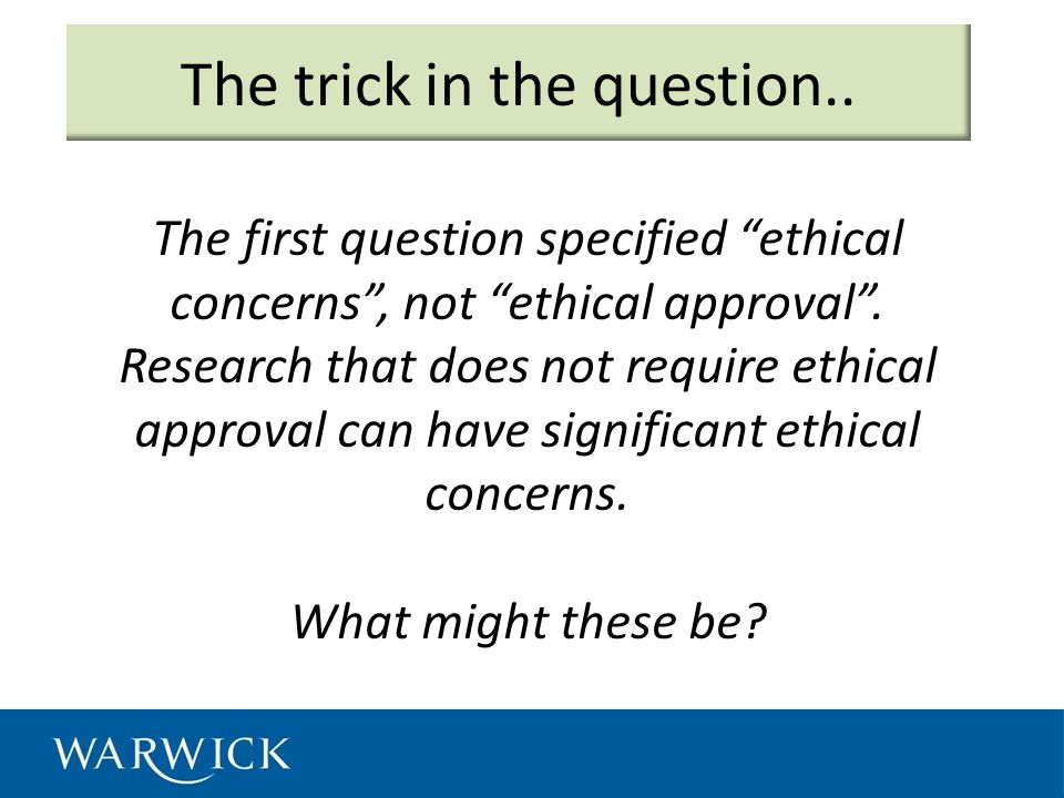 The first question specified ethical concerns , not ethical approval .
