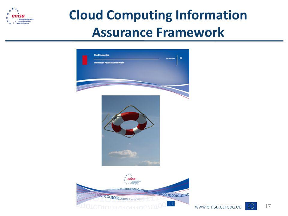 www.enisa.europa.eu Cloud Computing Information Assurance Framework 17