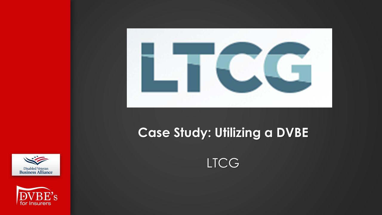 Case Study: Utilizing a DVBE LTCG