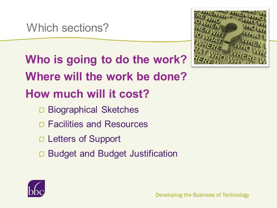 Which sections. Who is going to do the work. Where will the work be done.