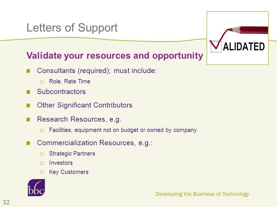 Letters of Support Consultants (required); must include: Role, Rate Time Subcontractors Other Significant Contributors Research Resources, e.g. Facili