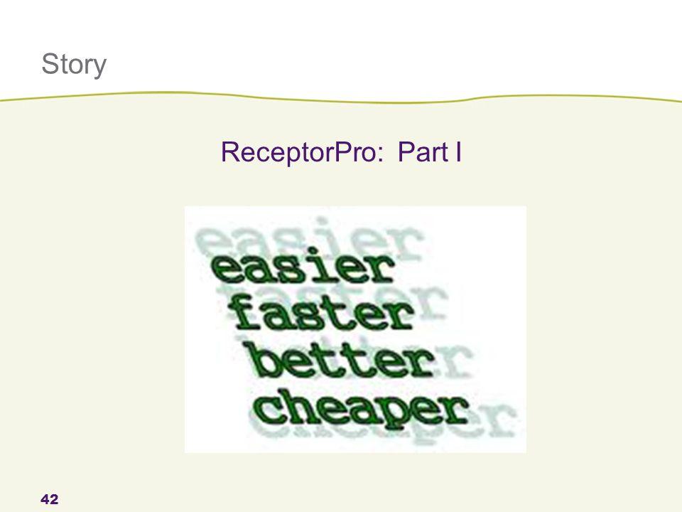Story 42 ReceptorPro: Part I
