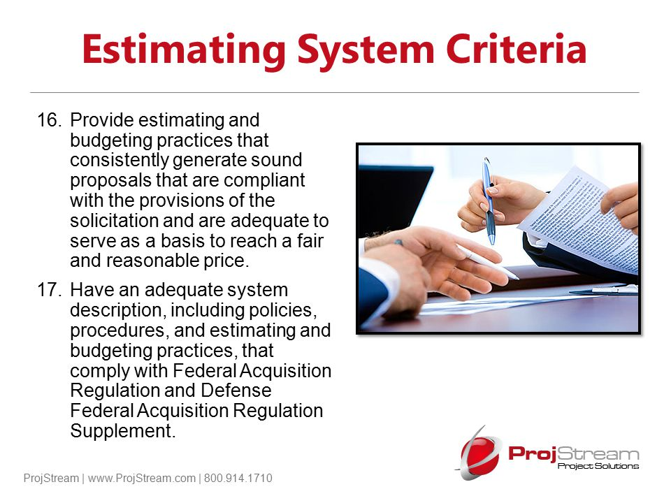 ProjStream | www.ProjStream.com | 800.914.1710 Estimating System Criteria 16.Provide estimating and budgeting practices that consistently generate sou
