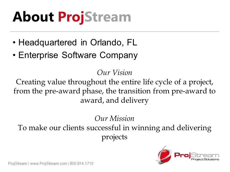 ProjStream | www.ProjStream.com | 800.914.1710 Agenda Why is it important to have a solid estimating system.