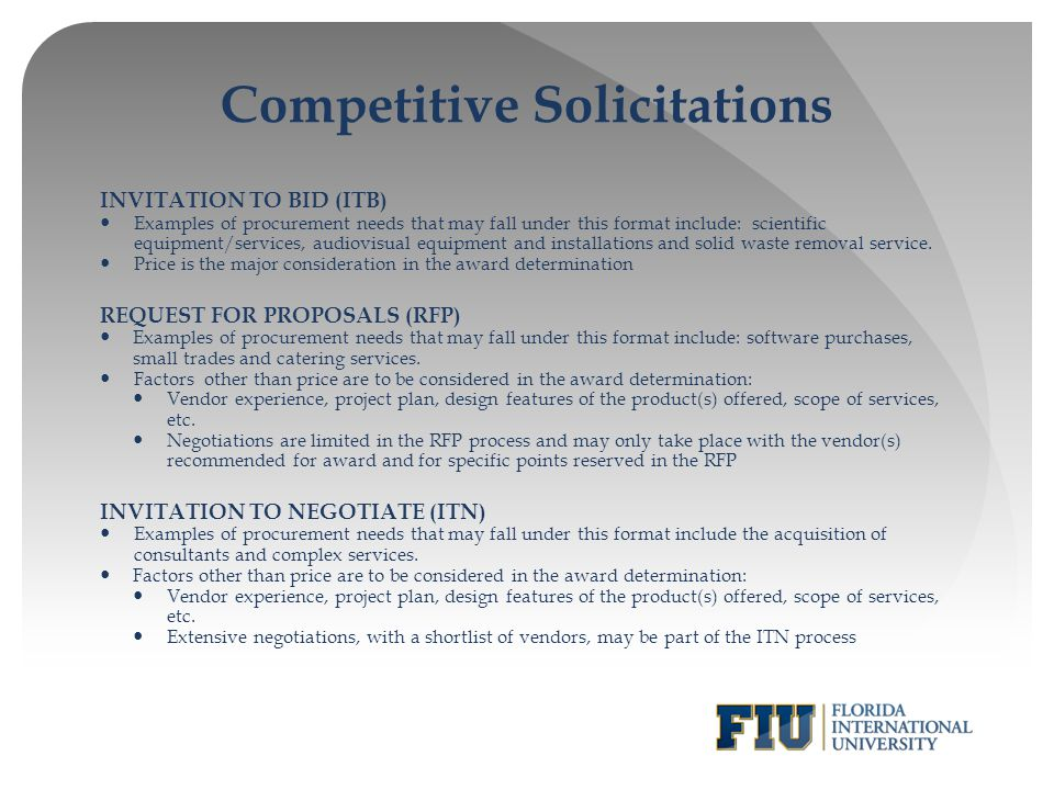 Competitive Solicitations INVITATION TO BID (ITB) Examples of procurement needs that may fall under this format include: scientific equipment/services