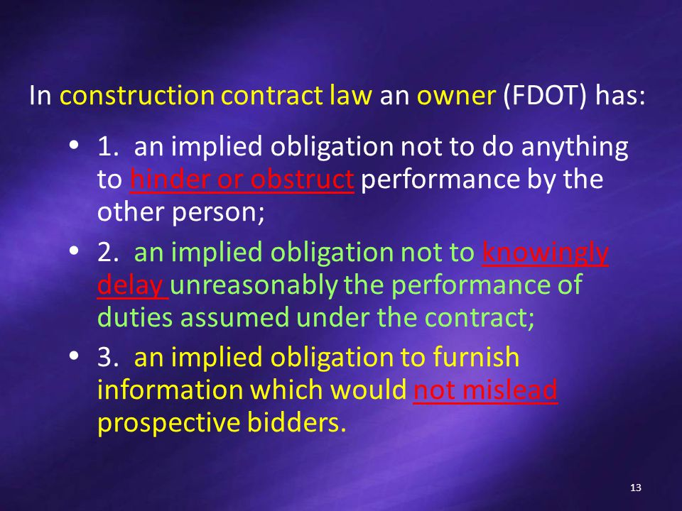 In construction contract law an owner (FDOT) has:  1.