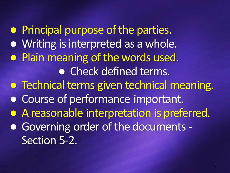 ● Principal purpose of the parties. ● Writing is interpreted as a whole.